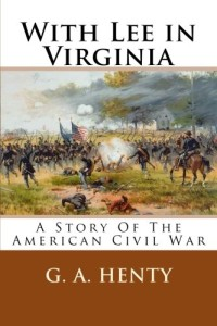 With-Lee-in-Virginia-A-Story-of-the-American-Civil-War__510pwK1vWOL